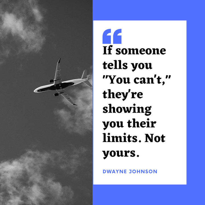 If someone tells you _You can't,_ they're showing you their limits. Not yours..png